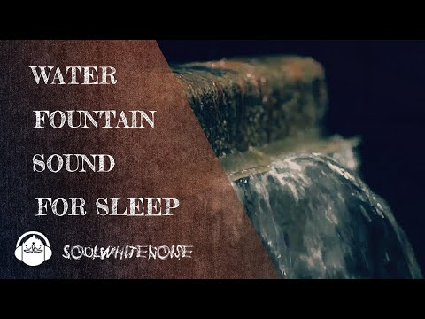Water Fountain Sound To Help You Get A Long, Deep And Restful Sleep Your Videos on VIRAL CHOP VIDEOS