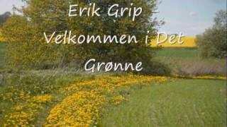 Velkommen i det grønne Erik Grip