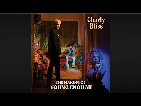 Charly Bliss - The Making Of