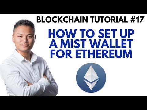 Blockchain Tutorial #17 - How To Setup A Mist Wallet For Ethereum