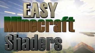 EXTREMELY EASY! Minecraft Shaders Mod Tutorial