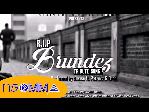 RIP BRUNDEZ TRIBUTE - BENSO FT PETROOZ AND BREE