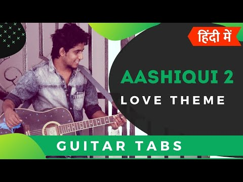 Aashiqui 2 Theme | Easy Guitar Lesson For Beginners In Hindi
