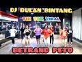 DJ BULAN BINTANG BY BETRAND PETO PUTRA ONSU /TIK TOK VIRAL, ZUMBA, SENAM KREASI