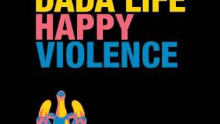 Dada Life Happy Violence Vocal Remix (Extended mix)