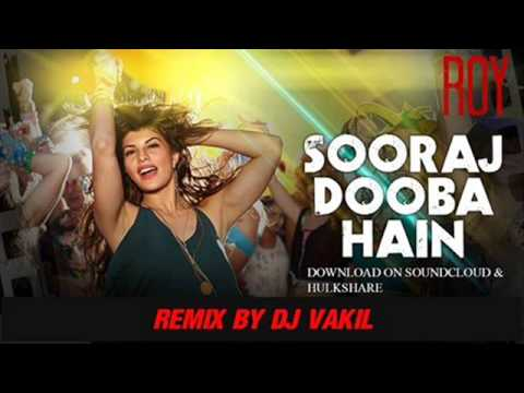 Sooraj Dooba Remix Dj Vakil