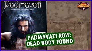Padmavati Row Takes A Ugly Turn - Dead Body Found From Jaipur Fort | Bollywood News