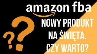 Amazon FBA - Wejście z produktem w okresie świątecznym. Dobry pomysł czy nie?