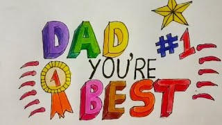 How to Draw HAPPY FATHER'S DAY Colouring Easy Drawing (for Kids) Love You Dad || Dad you're the best