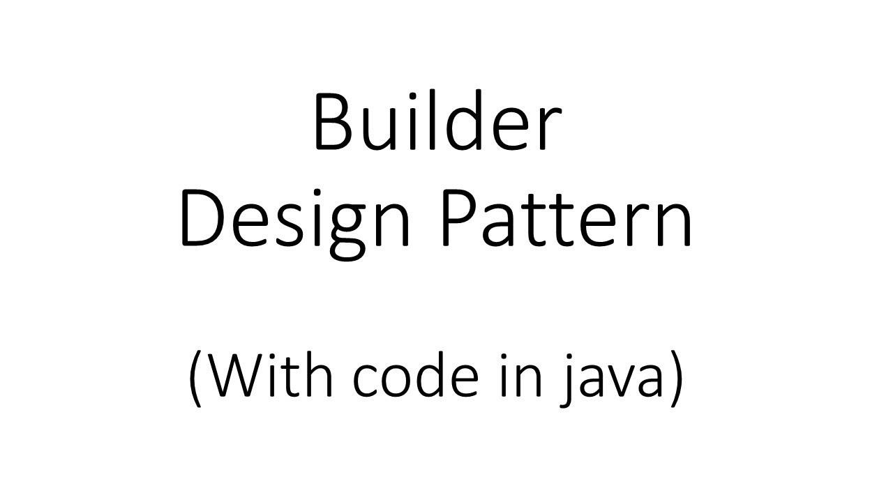 Builder Design Pattern in Java