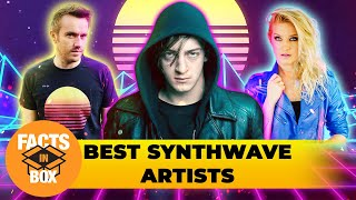 The BEST Synthwave Artists | Facts in Box