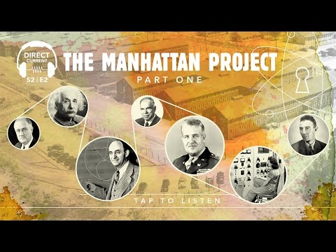 S2 E2: The Manhattan Project, Part 1 (Direct Current - An Energy.gov Podcast)
