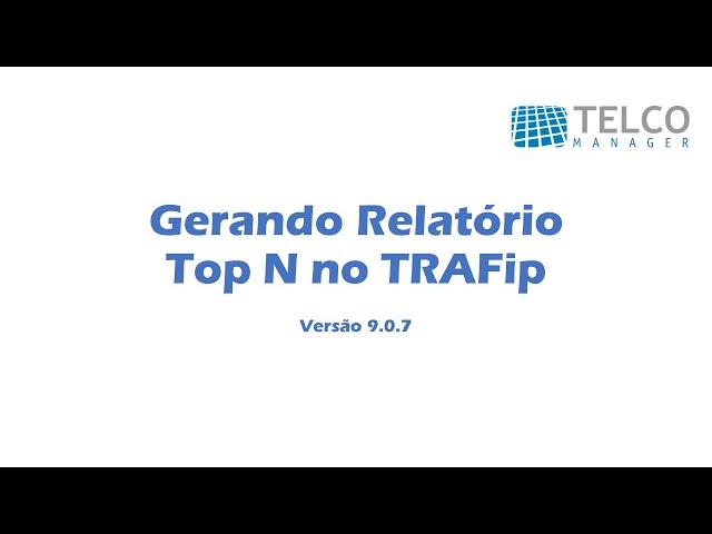 [TUTORIAL] Gerando Relatório Top N no TRAFip