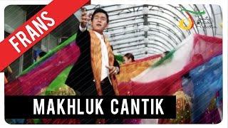 Frans Makhluk Cantik Official Video Klip