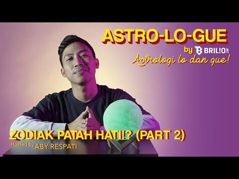 Astro-Lo-Gue Ep. 7 - Patah Hati Zodiak Libra, Scorpio, Sagitarius, Capricorn, Aquarius & Pisces!