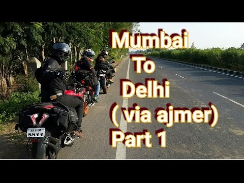 Mumbai to delhi (via Ajmer)part 1 | By road on Pulsar Rs200 , KTM RC390 and Duke 390