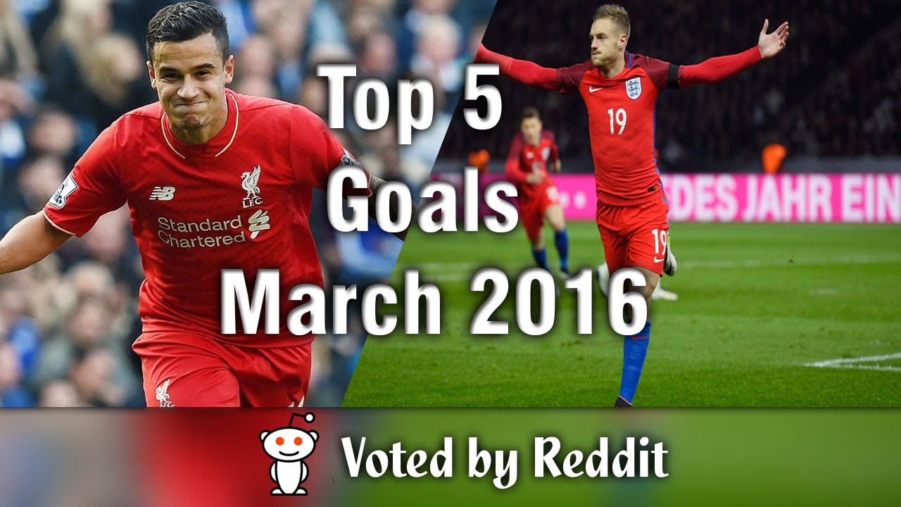 Top 5 Goals - March 2016 | Voted By Reddit /r/soccer | Beat Drop Top 5  Goals March