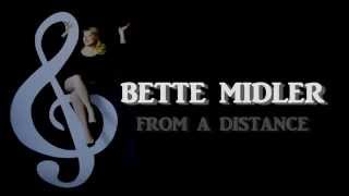 Bette Midler + From A Distance + Lyrics