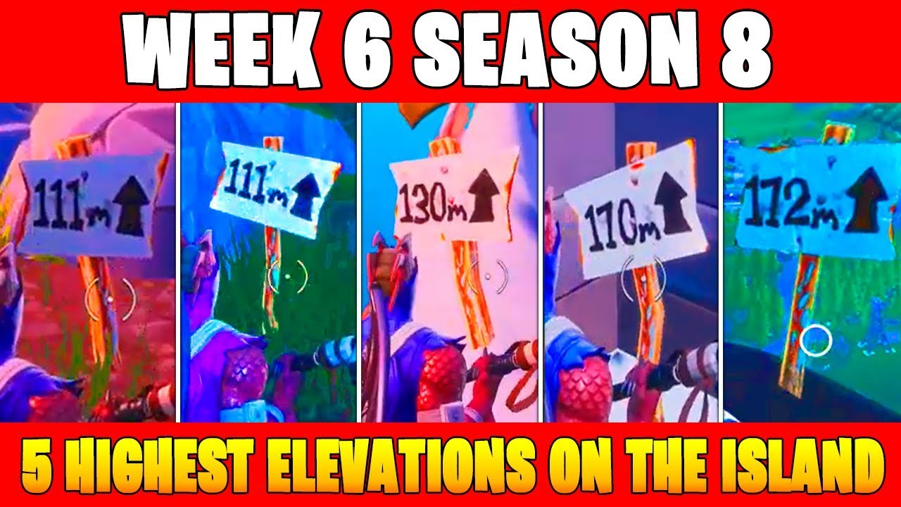 visit the 5 highest elevations on the island fortnite week 6 season 8 - visit the 5 highest elevations on the island fortnite season 8