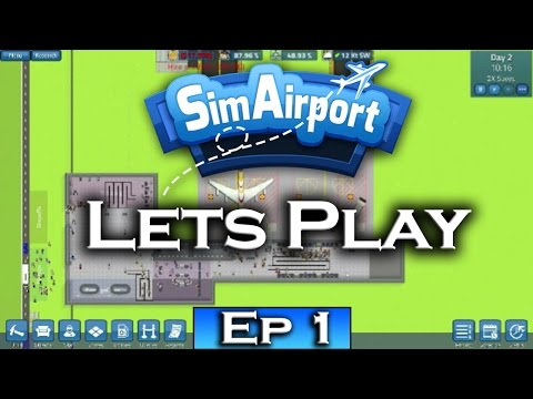 SimAirport Gameplay Walkthrough Ep 1 – The Start of Our Own Airport ( SimAirport Let's play )