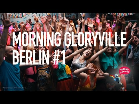 Morning Gloryville Berlin #1 - Neue Heimat