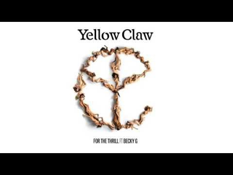 Yellow Claw  For The Thrill Ft Becky G