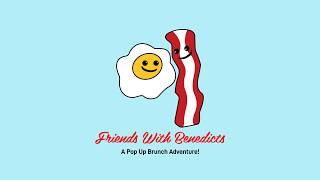 Friends with Benedicts ~A Pop Up Brunch Adventure!~