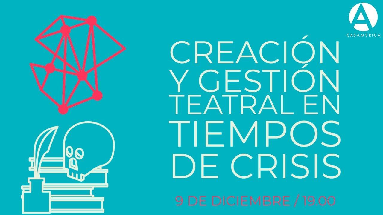 Creación y gestión teatral en tiempos de crisis - YouTube