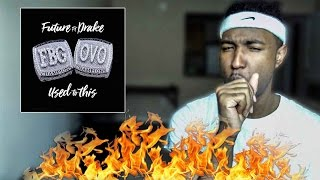 Future - Used To This Feat. Drake (Review / Reaction)