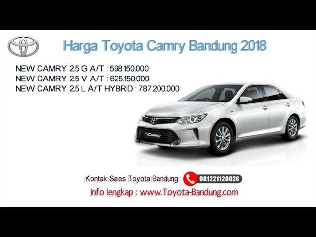 Harga Toyota Camry 2018 Bandung dan Jawa Barat | 081221120026