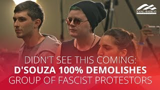DIDN'T SEE THIS COMING: D'Souza 100% DEMOLISHES group of fascist protestors