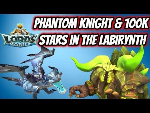 Lords Mobile - Phantom Knight And 100K+ Stars In Labyrinth
