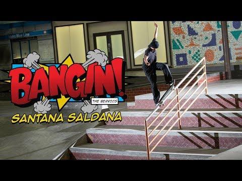"OUR NEW FAVORITE SKATER SANTANA SALDANA IS ""BANGIN!"