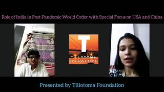 Role of India in Post-Covid World Order - Manan Dwivedi || Debosmita Nandy || Tillotoma Foundation