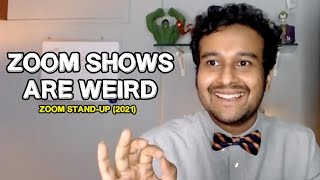 ZOOM SHOWS ARE WEIRD - Zoom Stand-Up (2021)