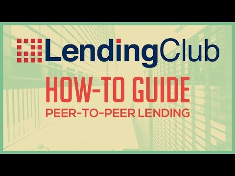 Peer-to-Peer P2P Lending with LendingClub - Intro & How-To Guide