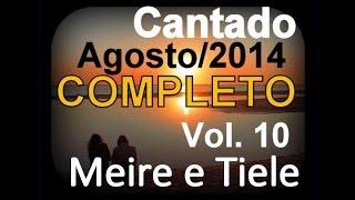 CD Meire e Tiele - Volume 10 - COMPLETO - Agosto/2014