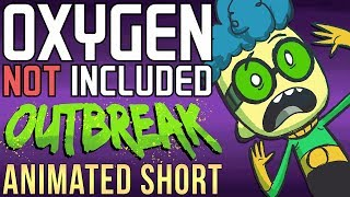 Oxygen Not Included Animated Short - Outbreak