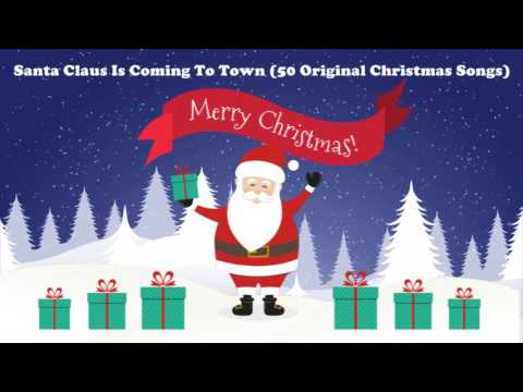 Santa Claus Is Coming To Town (50 Original Christmas Songs)