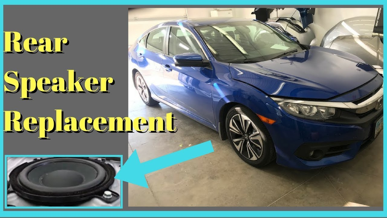 2016 2017 Honda Civic How To Replace Rear Speakers Removal Remove Install