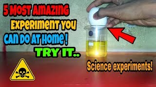 5 Amazing science experiments you can do at home.. and science project..