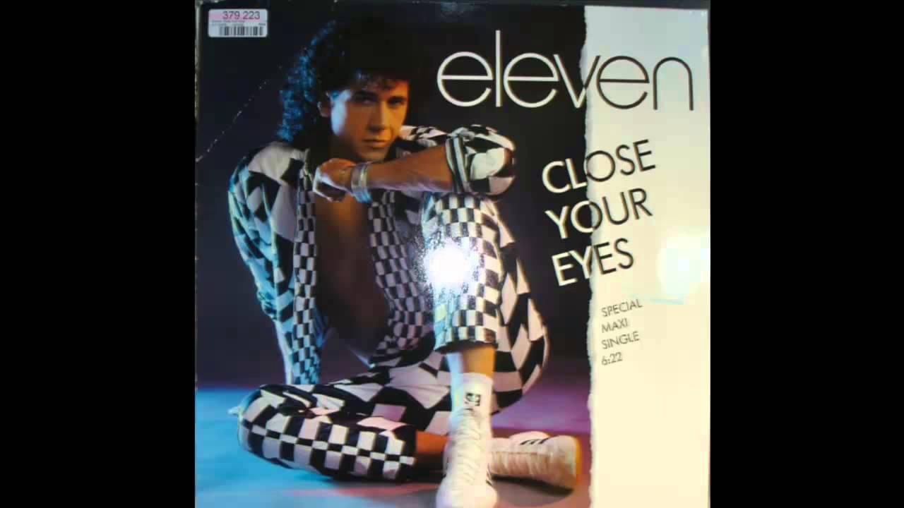 Eleven - Close Your Eyes ( 1986 Italo Disco Collection )