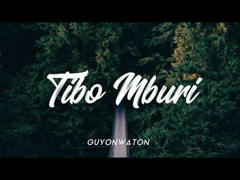 GUYONWATON - TIBO MBURI [ LIRIK HD UNOFFICIAL ]