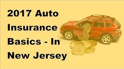 2017 Auto Insurance Basics - In New Jersey Its Illegal to Drive Without a Basic Auto Insurance Polic