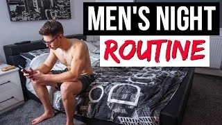 MY NIGHT TIME ROUTINE 2018 | Men
