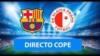 (SOLO AUDIO) Directo del Barcelona 0-0 Slavia y Valencia 4-1 Lille en Tiempo de Juego COPE