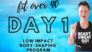 DAY 1 |  FIT OVER 40 LOW IMPACT WEIGHT LOSS & BODY SHAPING  PLAN | 30 DAY TOTAL BODY TRANSFORMATION