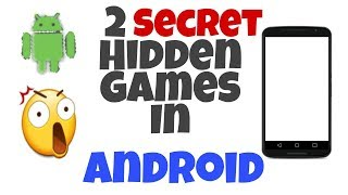 Deeply Hidden Games In Android You Don