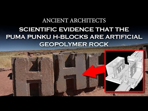 Scientific Evidence That The Puma Punku H-Blocks Are Artificial Geopolymer | Ancient Architects