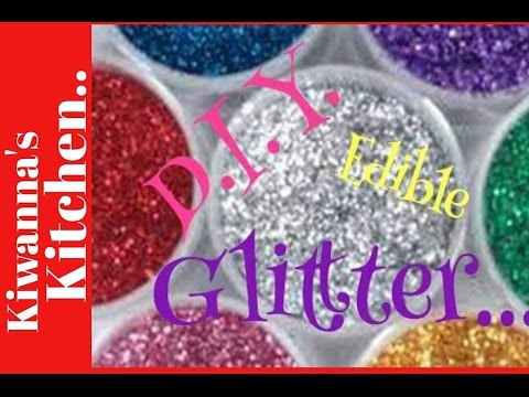 **DIY** Edible Glitter *Kiwannas Kitchen*